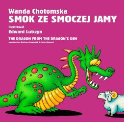 Smok ze smoczej jamy / The dragon form the dragon's den