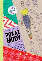 Pokaz mody - stwórz własny zeszyt projektowy.