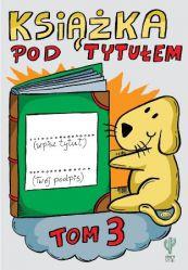 """Książka """"Pod tytułem"""" Tom 3"""