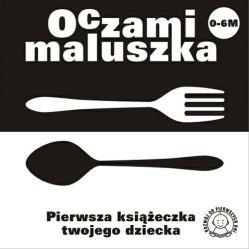 Oczami Maluszka pierwsza książeczka twojego dziecka - SZTUĆCE