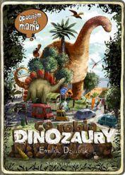 Co robią dinozaury. Opowiem Ci mamo