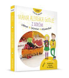 Mama Alergika Gotuje. Z Dziećmi. Dania na jesień i zimę (oprawa miękka)