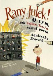 Rany Julek! O tym jak Julian Tuwim został poetą. Wyd. 3