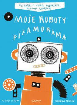 Moje Roboty. Piżamorama